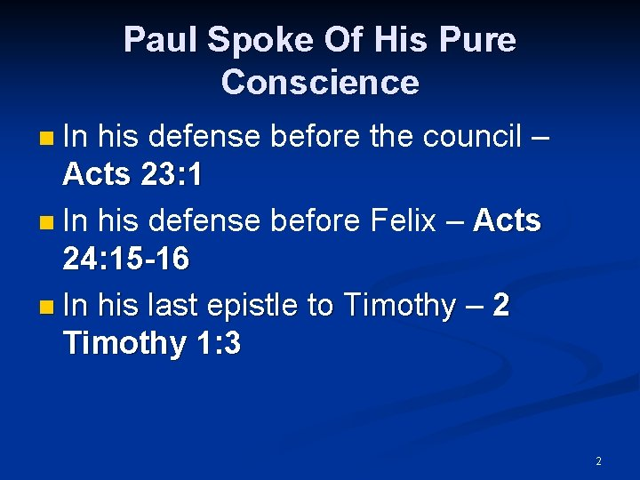 Paul Spoke Of His Pure Conscience In his defense before the council – Acts
