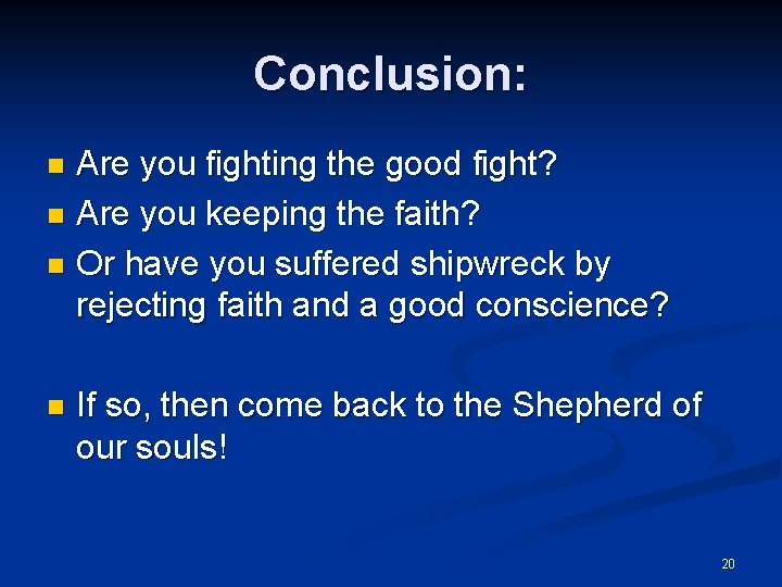 Conclusion: Are you fighting the good fight? n Are you keeping the faith? n