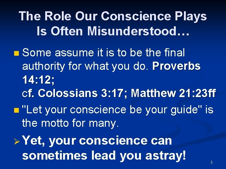 The Role Our Conscience Plays Is Often Misunderstood… Some assume it is to be