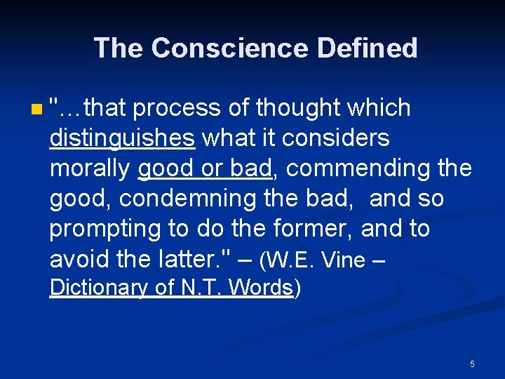 """The Conscience Defined n """"…that process of thought which distinguishes what it considers morally"""