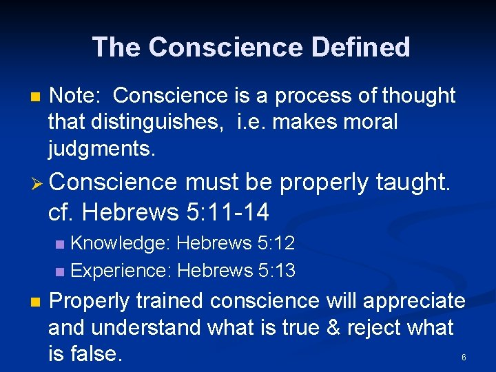 The Conscience Defined n Note: Conscience is a process of thought that distinguishes, i.