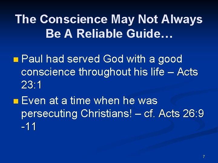 The Conscience May Not Always Be A Reliable Guide… Paul had served God with