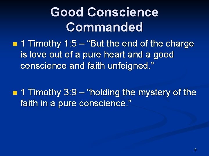"""Good Conscience Commanded n 1 Timothy 1: 5 – """"But the end of the"""