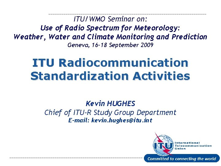 ITU/WMO Seminar on: Use of Radio Spectrum for Meteorology: Weather, Water and Climate Monitoring