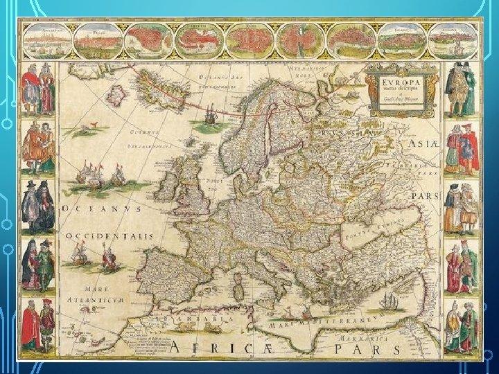 HISTORICKÉ MAPY • ? popište, co všechno vidíte na mapě?