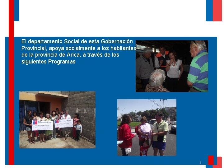 El departamento Social de esta Gobernación Provincial, apoya socialmente a los habitantes de la