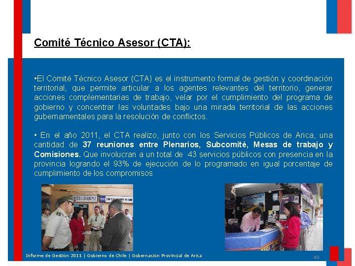 Comité Técnico Asesor (CTA): • El Comité Técnico Asesor (CTA) es el instrumento formal