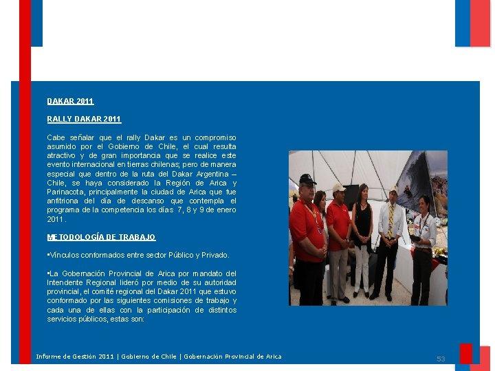 DAKAR 2011 RALLY DAKAR 2011 Cabe señalar que el rally Dakar es un compromiso