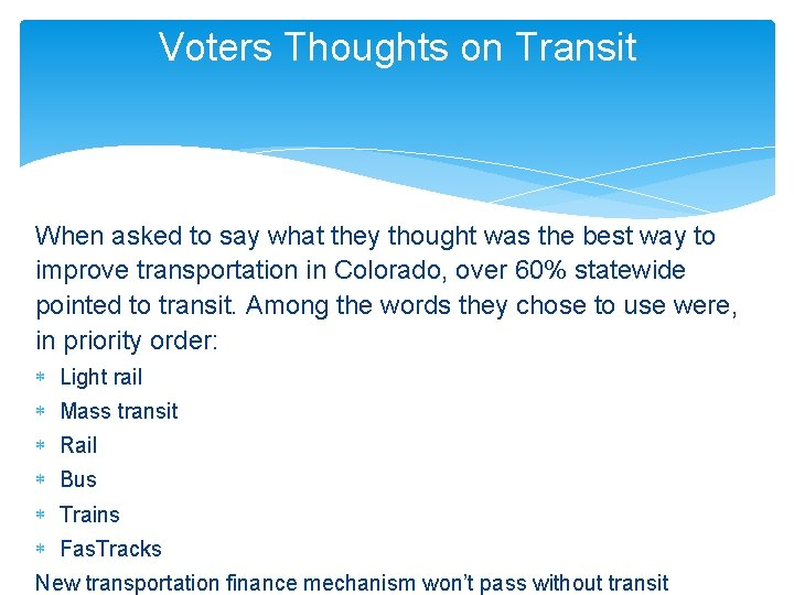 Voters Thoughts on Transit When asked to say what they thought was the best
