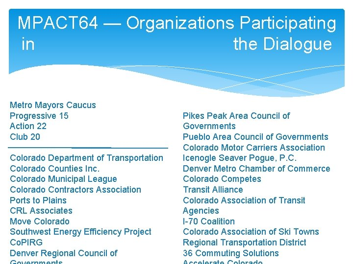 MPACT 64 — Organizations Participating in the Dialogue Metro Mayors Caucus Progressive 15 Action