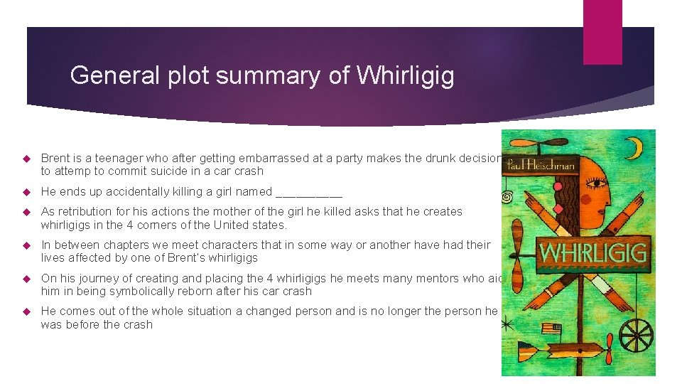General plot summary of Whirligig Brent is a teenager who after getting embarrassed at