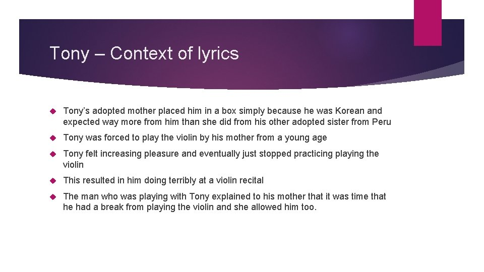 Tony – Context of lyrics Tony's adopted mother placed him in a box simply