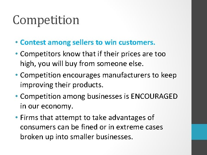 Competition • Contest among sellers to win customers. • Competitors know that if their