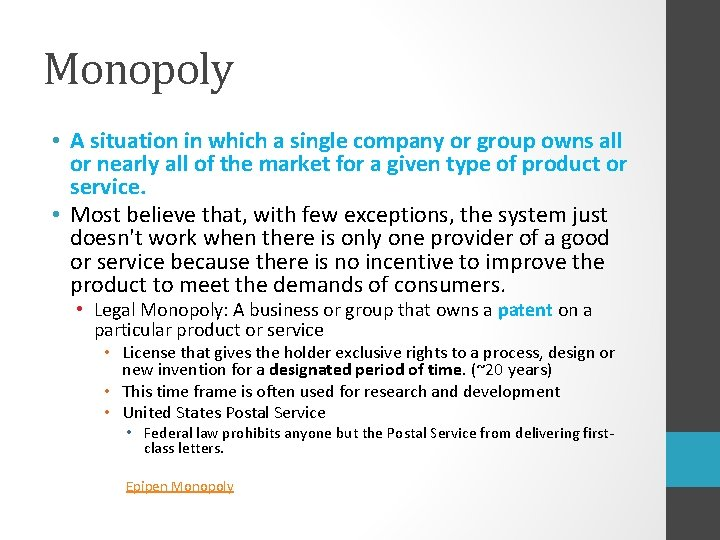 Monopoly • A situation in which a single company or group owns all or