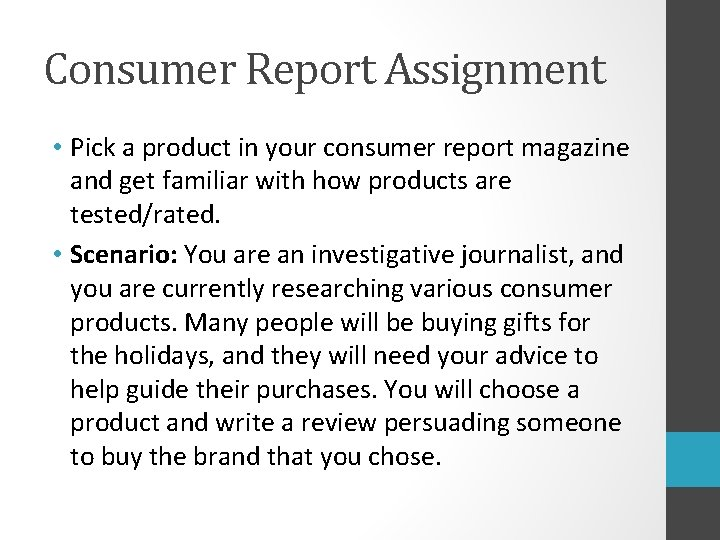 Consumer Report Assignment • Pick a product in your consumer report magazine and get