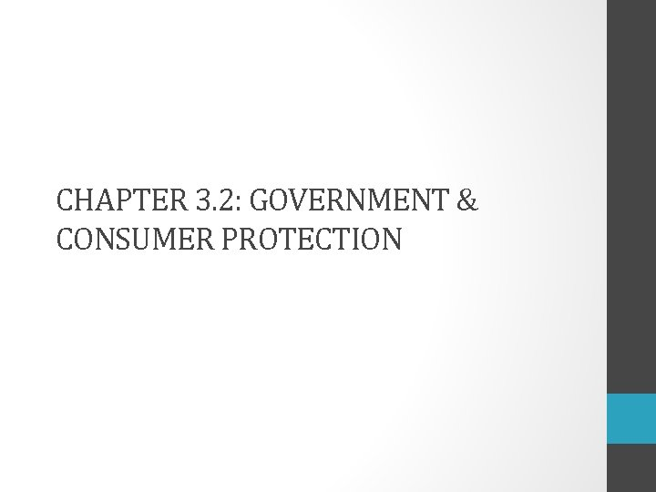 CHAPTER 3. 2: GOVERNMENT & CONSUMER PROTECTION