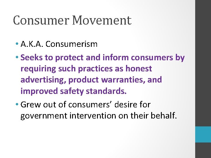 Consumer Movement • A. K. A. Consumerism • Seeks to protect and inform consumers