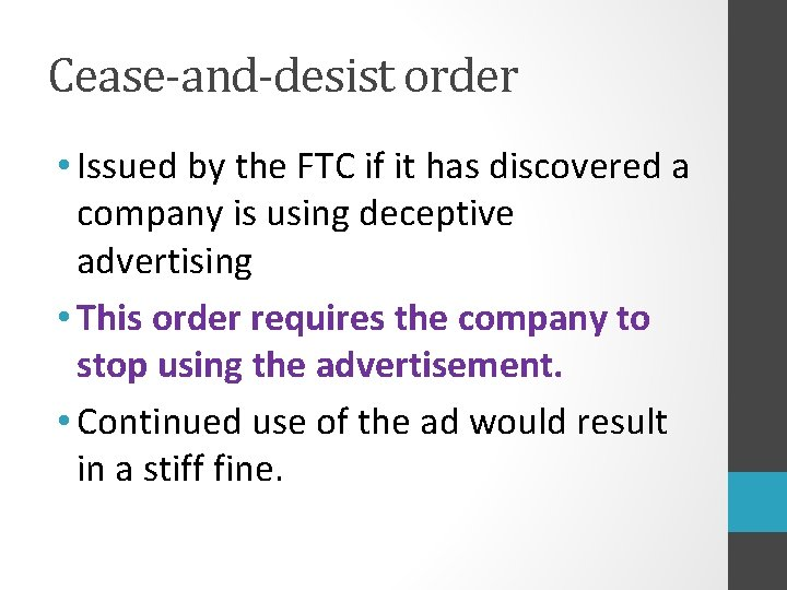 Cease-and-desist order • Issued by the FTC if it has discovered a company is