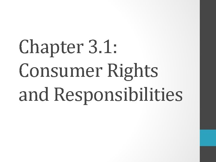 Chapter 3. 1: Consumer Rights and Responsibilities