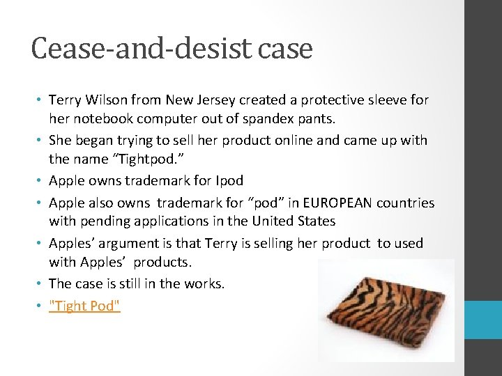 Cease-and-desist case • Terry Wilson from New Jersey created a protective sleeve for her