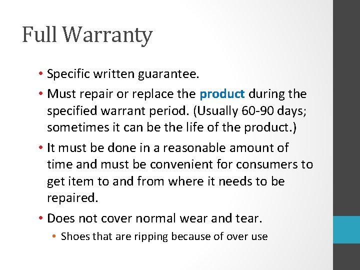Full Warranty • Specific written guarantee. • Must repair or replace the product during