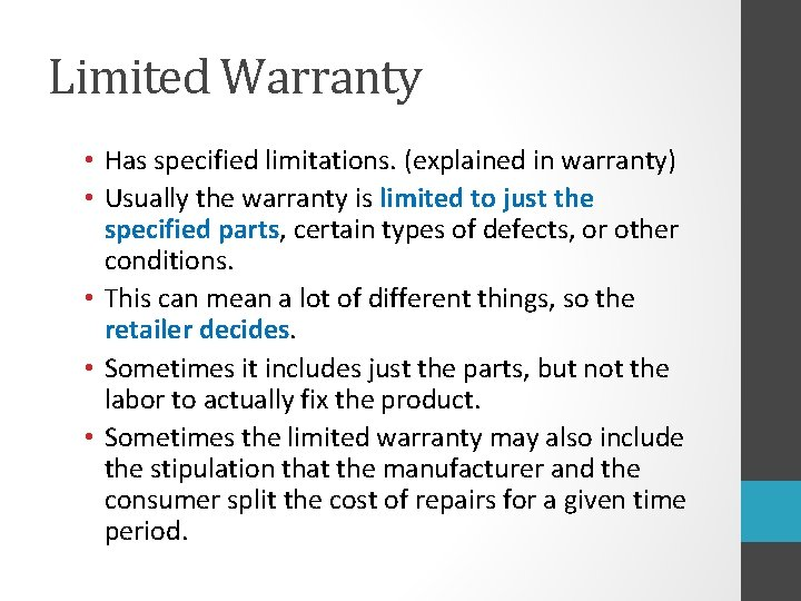 Limited Warranty • Has specified limitations. (explained in warranty) • Usually the warranty is