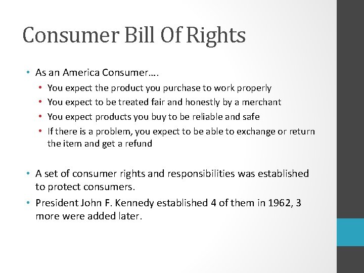 Consumer Bill Of Rights • As an America Consumer…. • • You expect the