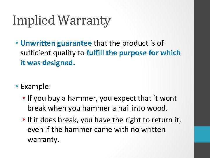 Implied Warranty • Unwritten guarantee that the product is of sufficient quality to fulfill