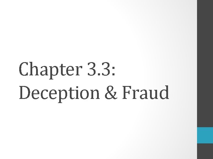 Chapter 3. 3: Deception & Fraud
