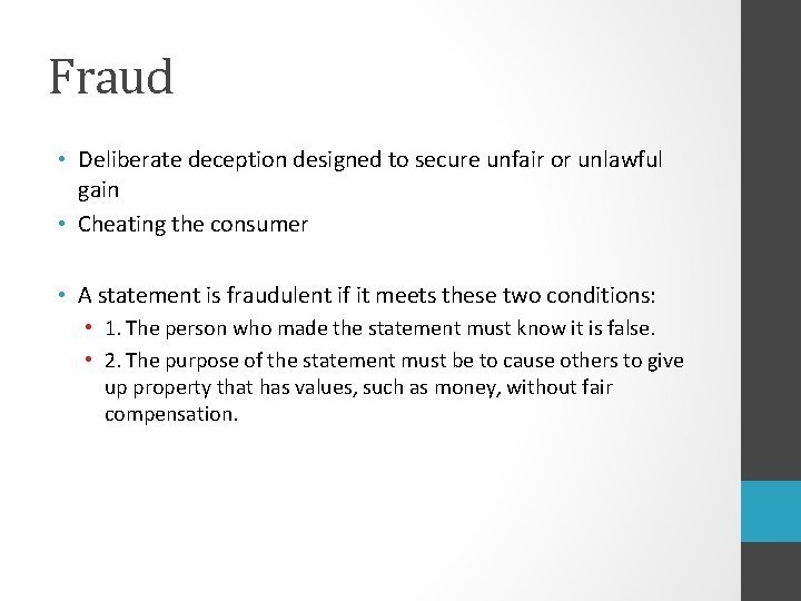 Fraud • Deliberate deception designed to secure unfair or unlawful gain • Cheating the