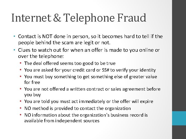 Internet & Telephone Fraud • Contact is NOT done in person, so it becomes
