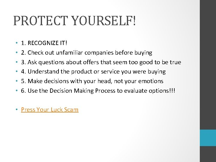 PROTECT YOURSELF! • • • 1. RECOGNIZE IT! 2. Check out unfamiliar companies before