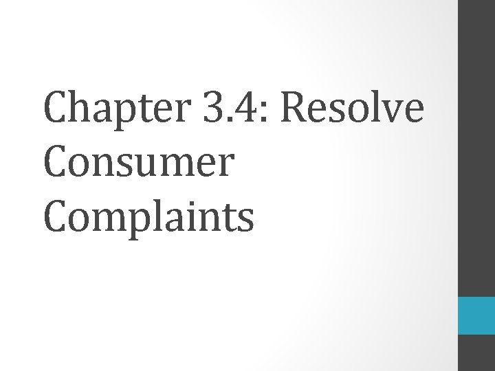 Chapter 3. 4: Resolve Consumer Complaints