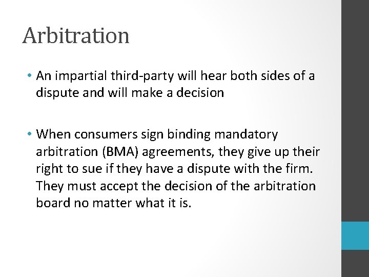 Arbitration • An impartial third-party will hear both sides of a dispute and will