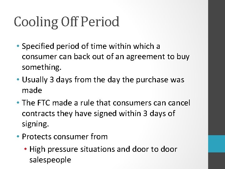 Cooling Off Period • Specified period of time within which a consumer can back