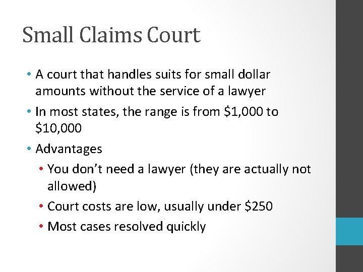 Small Claims Court • A court that handles suits for small dollar amounts without