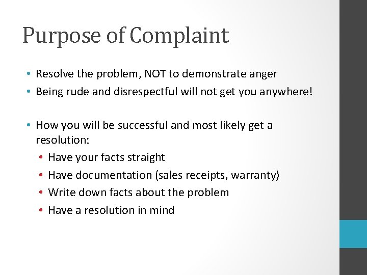 Purpose of Complaint • Resolve the problem, NOT to demonstrate anger • Being rude