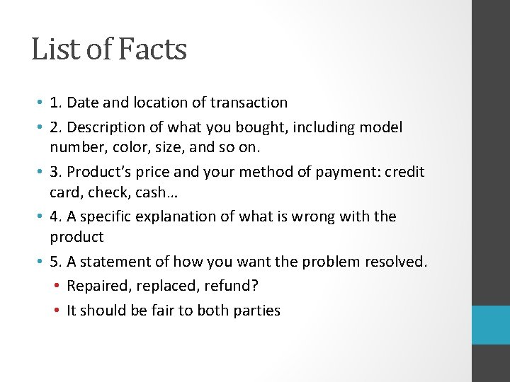 List of Facts • 1. Date and location of transaction • 2. Description of