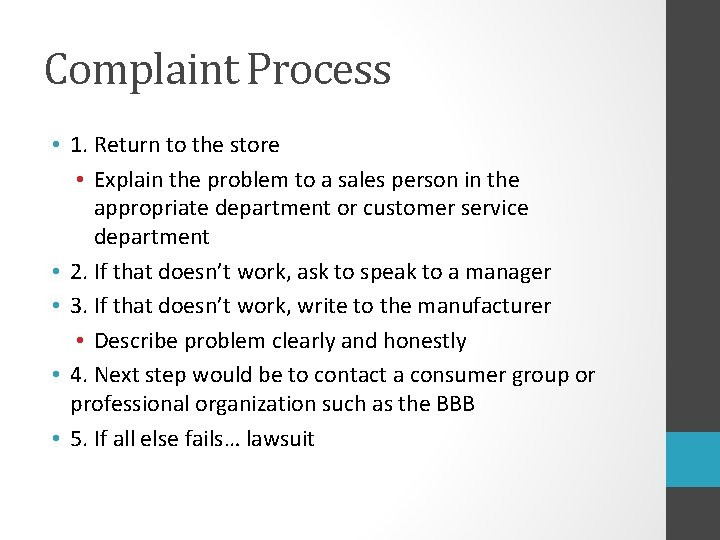 Complaint Process • 1. Return to the store • Explain the problem to a