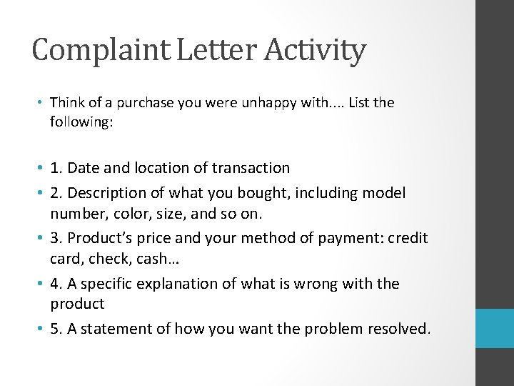 Complaint Letter Activity • Think of a purchase you were unhappy with. . List