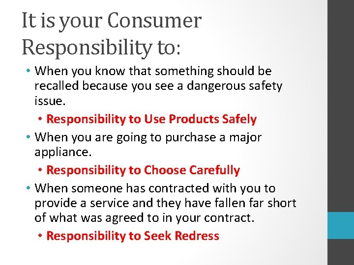 It is your Consumer Responsibility to: • When you know that something should be