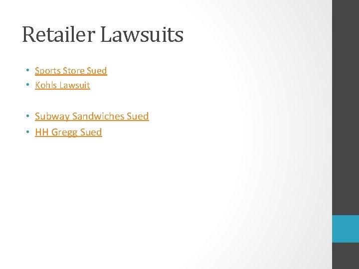 Retailer Lawsuits • Sports Store Sued • Kohls Lawsuit • Subway Sandwiches Sued •