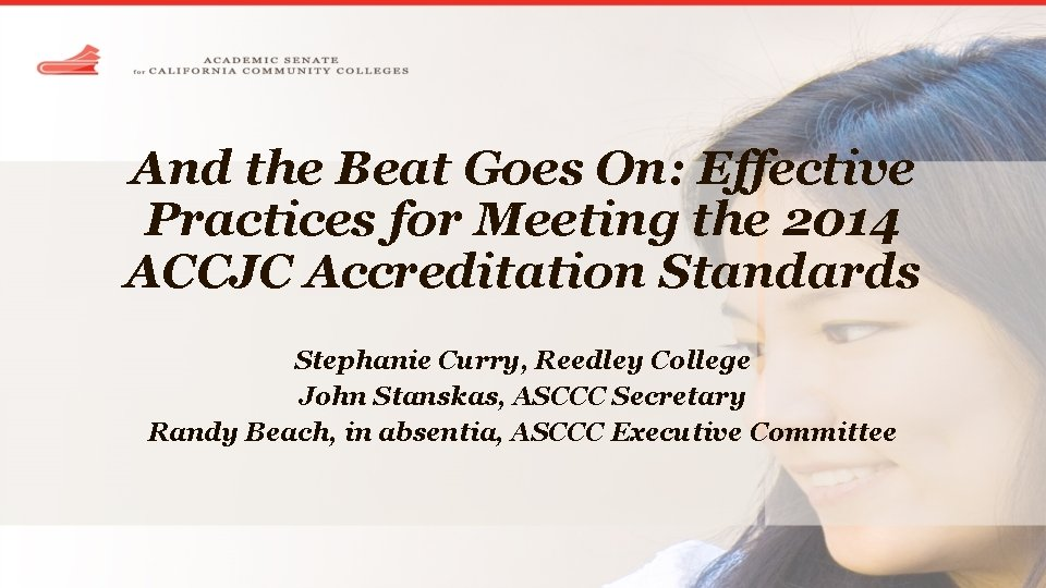 And the Beat Goes On: Effective Practices for Meeting the 2014 ACCJC Accreditation Standards