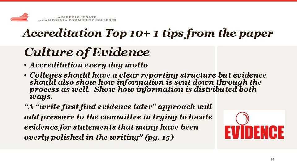 Accreditation Top 10+ 1 tips from the paper Culture of Evidence • Accreditation every