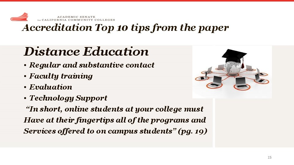 Accreditation Top 10 tips from the paper Distance Education • Regular and substantive contact