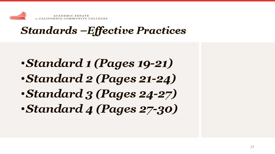 Standards –Effective Practices • Standard 1 (Pages 19 -21) • Standard 2 (Pages 21