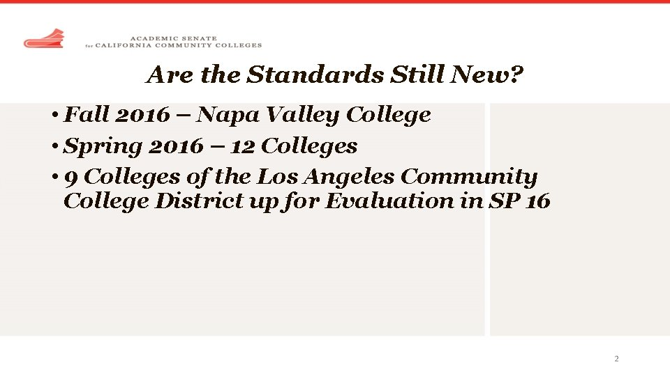 Are the Standards Still New? • Fall 2016 – Napa Valley College • Spring