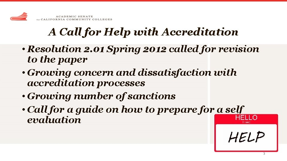 A Call for Help with Accreditation • Resolution 2. 01 Spring 2012 called for