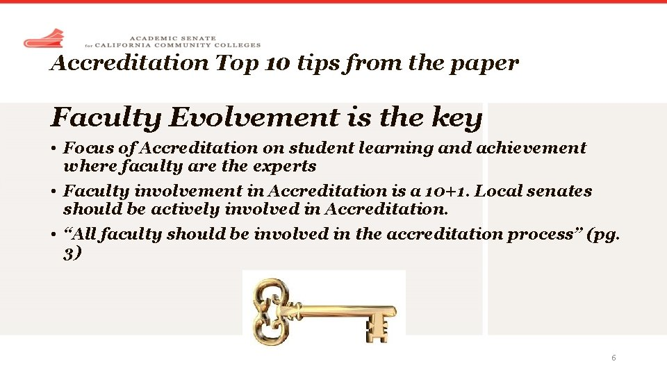 Accreditation Top 10 tips from the paper Faculty Evolvement is the key • Focus
