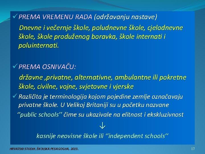 ü PREMA VREMENU RADA (održavanju nastave) Dnevne i večernje škole, poludnevne škole, cjelodnevne škole,